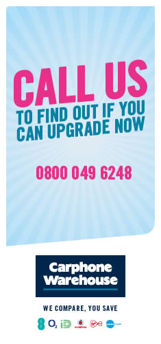 At Carphone Warehouse, we can upgrade anyone, even if you